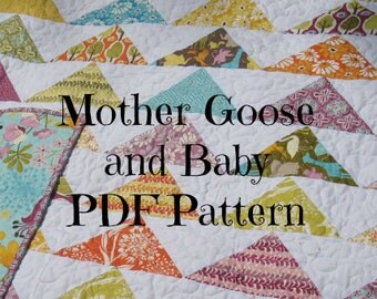 Quilt Pattern--  Mother Goose and Baby...uses one layer cake, makes TWO quilts -- PDF version