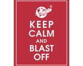 Keep Calm and BLAST OFF - Art Print (Featured in Cardinal Red) Keep Calm Art Prints and Posters