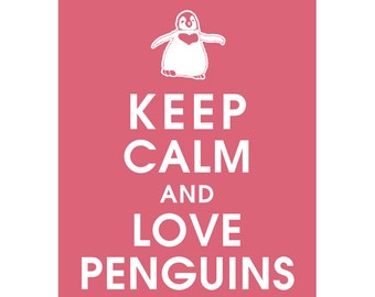 Keep Calm and LOVE PENGUINS (B) - Art Print (Featured in Raspberry Kiss) Keep Calm Art Prints and Posters