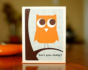 Hoo's Your Daddy - Orange Owl Cheeky New Baby Card on 100% Recycled Paper