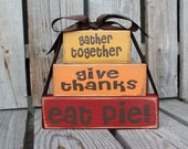 "Fall Autumn Thanksgiving  ""Give Thanks"" Stacker Wood Block Set Primitive Fall Autumn table Thanksgiving Gift Country Wood Sign"