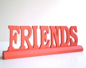 ORANGE Word FRIENDS, Tangerine Tango Wooden Word, Wood Stand Up Sign, Wood Word Friends, Color of the Year Decor