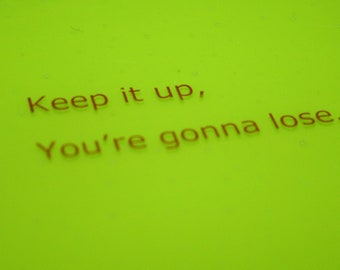 Keep It Up, You're Gonna Lose - Rich Eisen inspired coasters, made to order in any colour