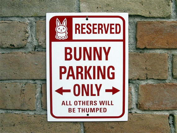 Bunny Parking Only Sign All Others Will Be Thumped
