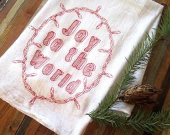 Tea Towel - Screen Printed Flour Sack Towel - Christmas Tea Towel - Joy to the World - Kitchen Towel - Holiday Decor - Dish Towel - Gift