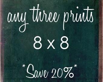 SALE Choose Any Three 8 x 8 Photographs