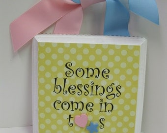Boy Girl Twins Wall Plaque-Some Blessings Comes in Twos- Your Color Choice