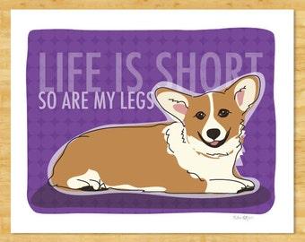 Corgi Art Print - Life is Short So Are My Legs - Red Pembroke Welsh Corgi Gifts Pop Doggie Art