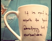 Shakespeare Quote Coffee Cup Hand Inked Mug Stars Destiny