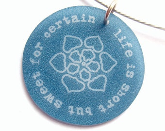 life is short - inspirational necklace - song lyrics - Dave Matthews Band - shrinky dink jewelry - quote - mandala