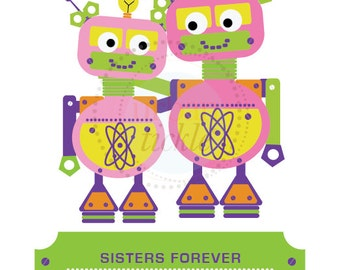 Robots Artwork for Children,  Sisters Forever, 11X14, Other Sizes, Gift for Girls, Baby Girl, Sisters, Nursery prints