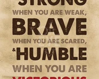 Be Humble When You Are Victorious - print