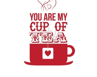 You Are My Cup Of Tea INSTANT DOWNLOAD