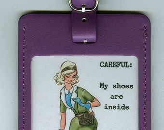 GORGEOUS LEATHER Funny Luggage Tag - CAREFUL My shoes are inside