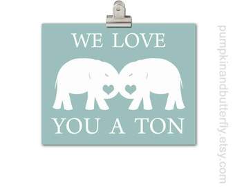 Nursery Art - Kids Wall Art, Children's Art Print Poster, Modern Nursery,  Elephant Print, Kids Furniture and Decor,  We Love You A Ton
