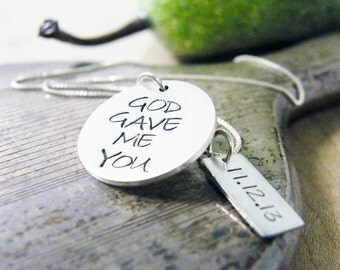 god gave me you anniversary necklace wedding date sterling silver handstamped heirloom keepsake large round matte finish