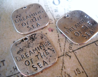 Quote Charms Word Charms Silver Word Charms Ocean Quote Silver Charms Silver Pendants Distressed Charms DREAMING of the SEA Charms 10 pieces