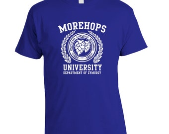 Morehops University - Craft Beer T-Shirt - Beer Geek Oktoberfest Birthday Christmas Fathers Day Gift