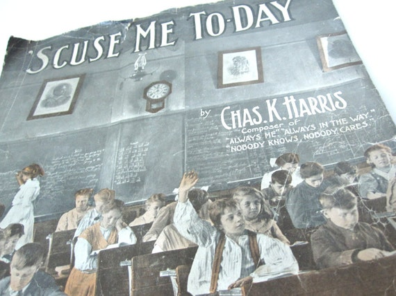 "Sheet music, ""'Scuse Me Today,"" waltz, vintage 1909, Edwardian, back to school, teacher gift, graduation, students, classroom, blackboard"