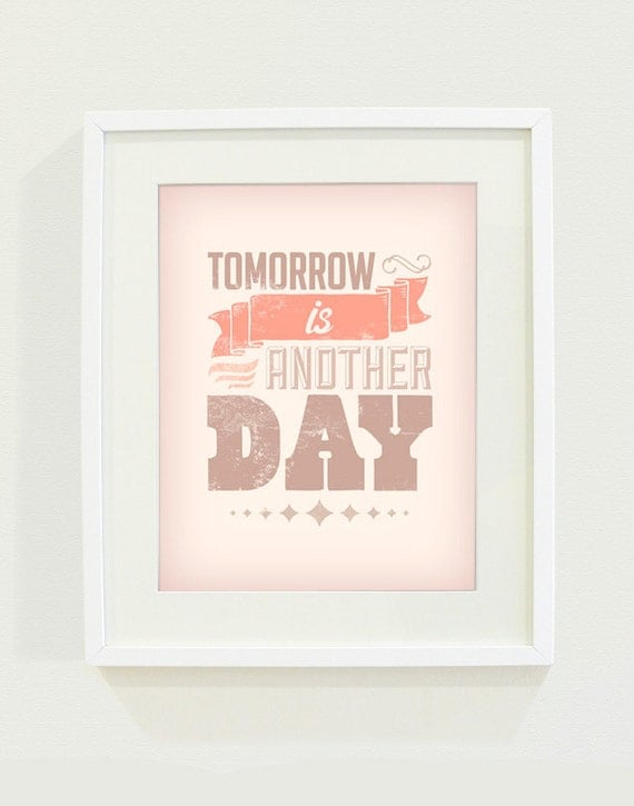 Tomorrow is Another Day Art Print // 8x10