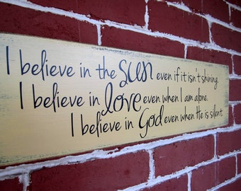 "6"" x 21"" Wooden Sign - I believe in the sun.....I believe in love.....I believe in God - Made to Order"