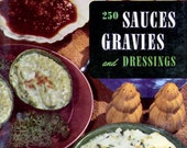 250 SAUCES GRAVIES DRESSINGS 1950s Recipe Book Culinary Arts Institute Vintage Cookbook