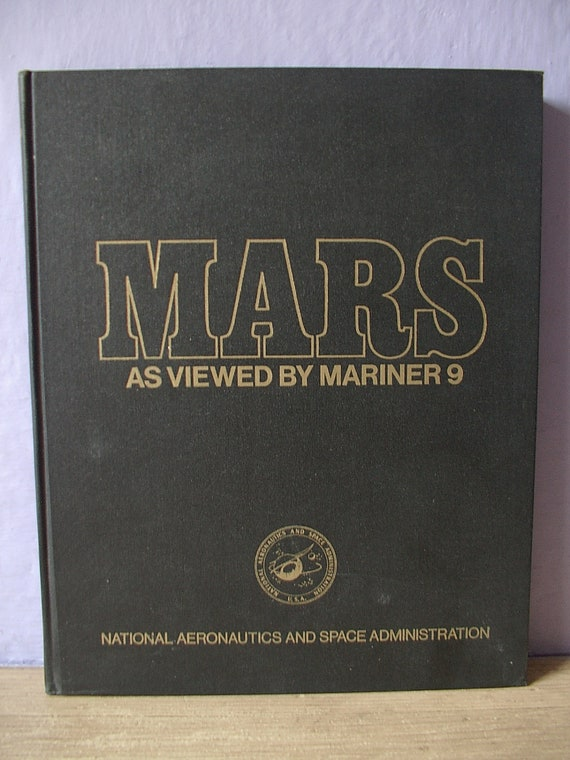 vintage astronomy book, Mars As Viewed by Mariner 9, NASA 1974, photographs, solar system planets outter space