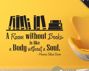 Wall Quote Decal - A room without books Vinyl Wall Art Decal Quote Sticker - WD0217