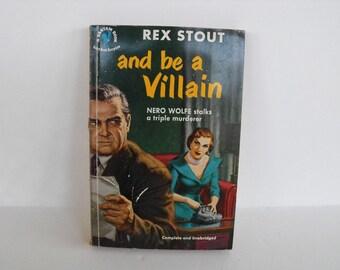 and be a Villain by Rex Stout A 1950 Bantam Book