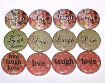 "Live Laugh Love Set of 12 Buttons 1 Inch Pin Back Buttons 1"" Pins or Magnets"