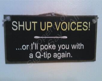 SHUT UP VOICES