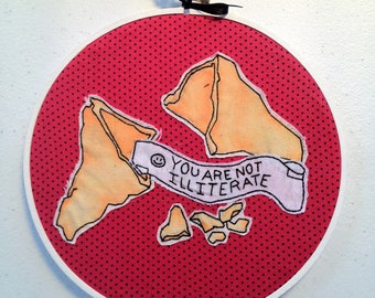 Hand Embroidered Fortune Cookie: You are not Illiterate