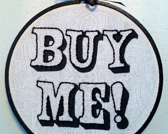 Hand Embroidered wall art: BUY ME