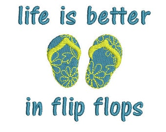 life is better in flip flops machine embroidery design Instant Download