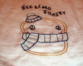 """Adorable """"Feeling Toasty"""" Hand Embroidered Dish Towel"""
