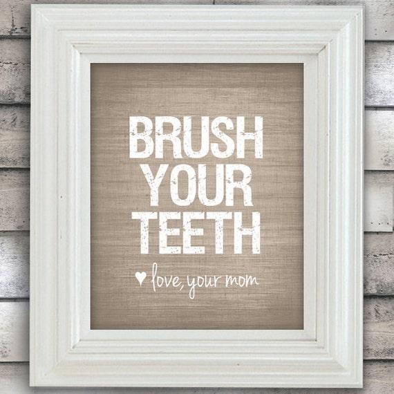 Brush Your Teeth Love Mom - Funny Humor Restroom Art - Bathroom Print - Custom Color  - Funny Humor Poster - Bathroom Art - Custom Color