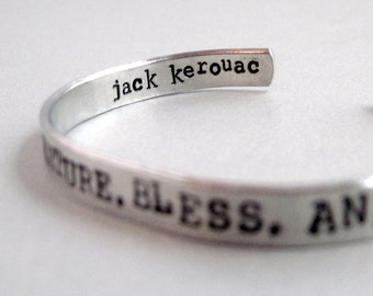 Jack Kerouac Bracelet - Live Travel Adventure- Hand Stamped Cuff in Aluminum, Golden Brass or Sterling Silver  - customizable