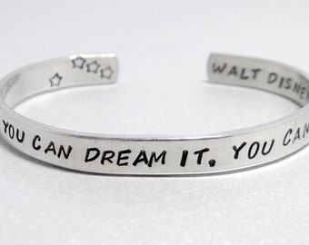 Inspirational Bracelet - If You Can Dream It, You Can Do It - Hand Stamped Aluminum Cuff - customizable