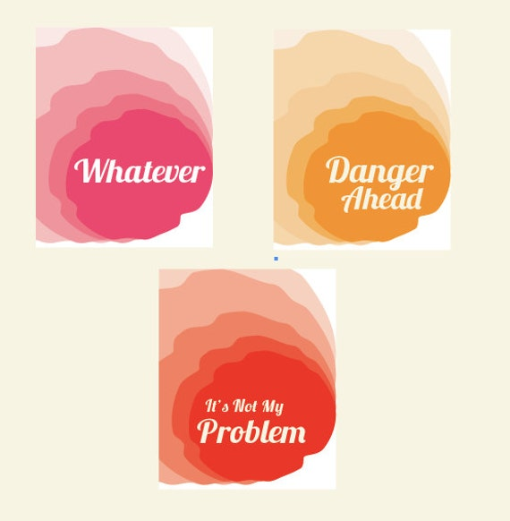 Set of 3, 11x14, Whatever, Danger Ahead, It's Not My Problem, Pink, Orange, Red