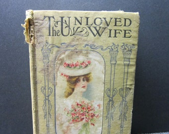Antique Book The Unloved Wife by Mrs. Southworth
