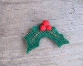 Needle Felted Holly Leaf Brooch Pin