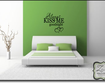 "Always Kiss me Goodnight 23""w x 23.5""h  Vinyl Decal"