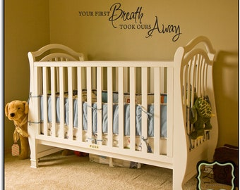 """Your first breath took ours away 26""""w x 10""""h- Vinyl Wall Art- Vinyl Wall Decal- Wall Sticker- Vinyl Sticker- Vinyl Wall sticker"""
