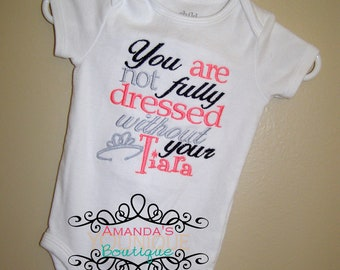 You Are Not Fully Dressed Without Your Tiara Embroidered Shirt
