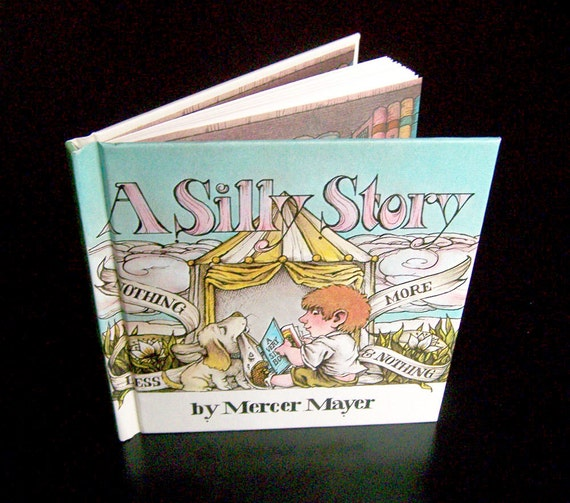 Vintage Mercer Mayer Book - A Silly Story - 1972
