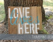 Love Lives Here Custom Made Handpainted Distressed Pallet Wood Sign