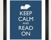 Book Poster - Keep Calm and Carry On Poster - Keep Calm and Read On - Reading Poster - Multiple COLORS - 8x10 Art Print