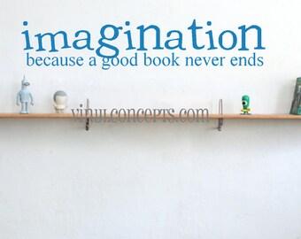 Imigination - because a good book never ends - Vinyl Wall Art