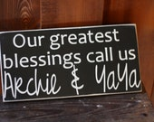 Our Greatest Blessings Call Us....Grandparent's Sign