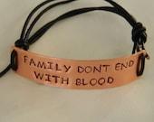 Supernatural Inspired Handstamped Bracelet 'family don't end with blood'